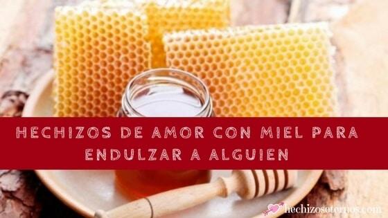 hechizos de amor con miel para que regrese