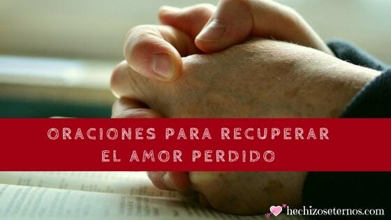 oraciones milagrosas para recuperar el amor perdido