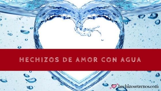 hechizos de amor con agua bendita